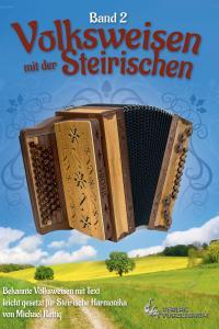 Volksweisen mit der Steirischen - Band 2
