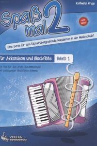 Spaß mal 2 - Akkordeon und Blockflöte Bd. 1