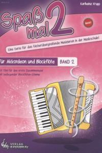 Spaß mal 2 - Akkordeon und Blockflöte Bd. 2
