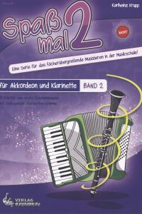 Spaß mal 2 - Akkordeon und Klarinette Bd. 2