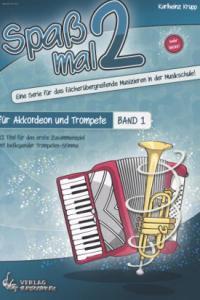 Spaß mal 2 - Akkordeon und Trompete Bd. 1