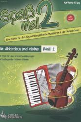 Spaß mal 2 - Akkordeon und Violine Bd. 1