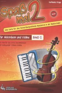 Spaß mal 2 - Akkordeon und Violine Bd. 2