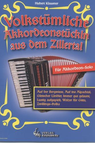 Volkstümliche Akkordeonstückln aus dem Zillertal - Mängelexemplar